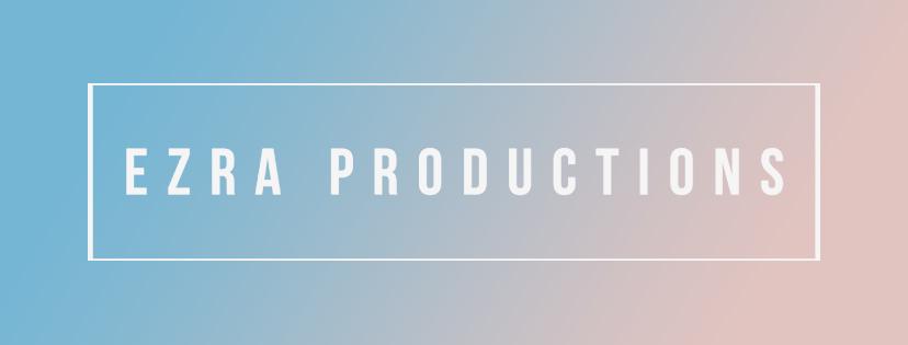 Ezra Productions - Ezra Productions